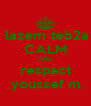 lazem teb2a CALM AND respact  youssef m. - Personalised Poster A4 size