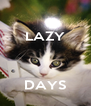 LAZY    DAYS - Personalised Poster A4 size