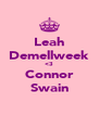 Leah Demellweek <3 Connor Swain - Personalised Poster A4 size
