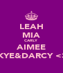 LEAH MIA CARLY AIMEE SKYE&DARCY <3  - Personalised Poster A4 size