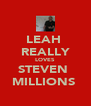 LEAH  REALLY LOVES STEVEN  MILLIONS  - Personalised Poster A4 size