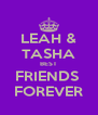 LEAH & TASHA BEST FRIENDS  FOREVER - Personalised Poster A4 size