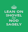 LEAN ON SHOVEL AND NOD SAGELY - Personalised Poster A4 size