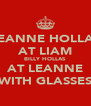 LEANNE HOLLAS AT LIAM BILLY HOLLAS AT LEANNE WITH GLASSES - Personalised Poster A4 size