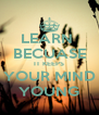 LEARN  BECUASE IT KEEPS YOUR MIND YOUNG - Personalised Poster A4 size