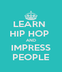 LEARN  HIP HOP  AND IMPRESS PEOPLE - Personalised Poster A4 size