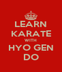 LEARN KARATE WITH HYO GEN DO - Personalised Poster A4 size