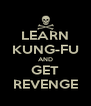 LEARN KUNG-FU AND GET REVENGE - Personalised Poster A4 size