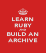 LEARN RUBY AND BUILD AN ARCHIVE - Personalised Poster A4 size