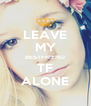 LEAVE MY BESTFRIEND TF ALONE - Personalised Poster A4 size