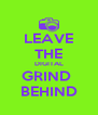 LEAVE THE DIGITAL GRIND  BEHIND - Personalised Poster A4 size