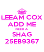 LEEAM COX ADD ME NEED A SHAG 25EB9367 - Personalised Poster A4 size