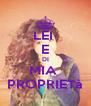 LEI  E DI MIA  PROPRIETà - Personalised Poster A4 size