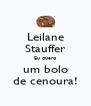 Leilane Stauffer Eu quero um bolo de cenoura! - Personalised Poster A4 size