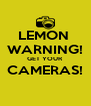 LEMON  WARNING! GET YOUR  CAMERAS!  - Personalised Poster A4 size