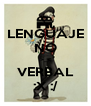 LENGUAJE NO >_< VERBAL :X :/ - Personalised Poster A4 size