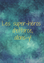 Les super-héros  d'efforce,  allons-y! - Personalised Poster A4 size