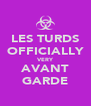 LES TURDS OFFICIALLY VERY AVANT GARDE - Personalised Poster A4 size