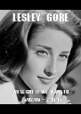LESLEY   GORE    WE'LL  CRY  IF  WE  WANT TO      5/02/46  ~  2/16/15 - Personalised Poster A4 size