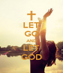 LET GO AND LET GOD - Personalised Poster A4 size