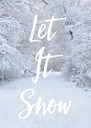Let It Snow - Personalised Poster A4 size