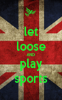 let loose AND play sports - Personalised Poster A4 size