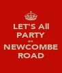 LET'S All PARTY on NEWCOMBE ROAD - Personalised Poster A4 size