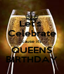 Let's  Celebrate cause it's QUEENS BIRTHDAY - Personalised Poster A4 size