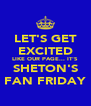 LET'S GET EXCITED LIKE OUR PAGE... IT'S  SHETON'S FAN FRIDAY - Personalised Poster A4 size