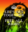 LET'S GET TOGETHER AND FEEL ALL RIGHT - Personalised Poster A4 size
