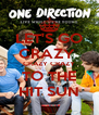 LET'S GO CRAZY  CRAZY CRAZY TO THE HIT SUN - Personalised Poster A4 size