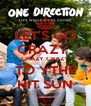 LET'S GO CRAZY  CRAZY CRAZY TO YTHE HIT SUN - Personalised Poster A4 size