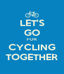 LET'S GO FOR CYCLING TOGETHER - Personalised Poster A4 size