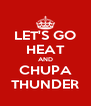 LET'S GO HEAT AND CHUPA THUNDER - Personalised Poster A4 size