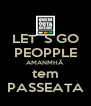 LET´S GO PEOPPLE AMANMHÃ tem PASSEATA - Personalised Poster A4 size