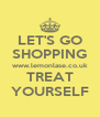 LET'S GO SHOPPING www.lemonlase.co.uk TREAT YOURSELF - Personalised Poster A4 size