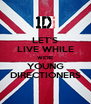 LET'S LIVE WHILE WE'RE YOUNG DIRECTIONERS - Personalised Poster A4 size