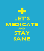 LET'S MEDICATE AND STAY SANE - Personalised Poster A4 size
