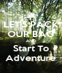 LET'S PACK OUR BAG AND Start To Adventure - Personalised Poster A4 size