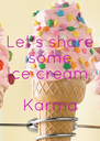 Let's share  some  ice cream   Karma - Personalised Poster A4 size