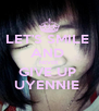 LET'S SMILE  AND  NEVER GIVE UP  UYENNIE  - Personalised Poster A4 size