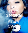 LET'S SMOKE and STAY CALM - Personalised Poster A4 size