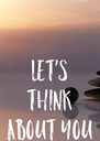 Let's think about you - Personalised Poster A4 size