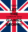 LET  THE LONDON 2012 GAMES BEGIN!!! - Personalised Poster A4 size