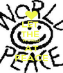 LET  THE  WORLD AT PEACE - Personalised Poster A4 size