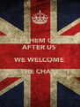 LET THEM COME AFTER US WE WELCOME THE CHASE  - Personalised Poster A4 size