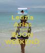 Letizia Arias Vi augura BUON WEEKEND - Personalised Poster A4 size