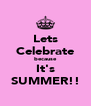 Lets Celebrate because It's SUMMER!! - Personalised Poster A4 size
