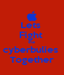 Lets  Fight  the cyberbulies  Together - Personalised Poster A4 size