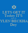 LETS GET IT Today IT'S  Feb.23  JAYLEN BECKHAM  Day  - Personalised Poster A4 size